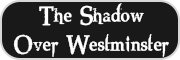 The Shadow Over Westminster